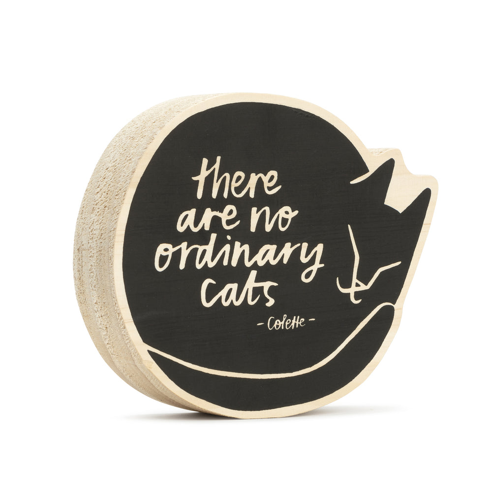 There Are No Ordinary Cats Sign / Small sign