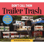 Don't Call Them Trailer Trash - Illustrated Mobile Home Story book