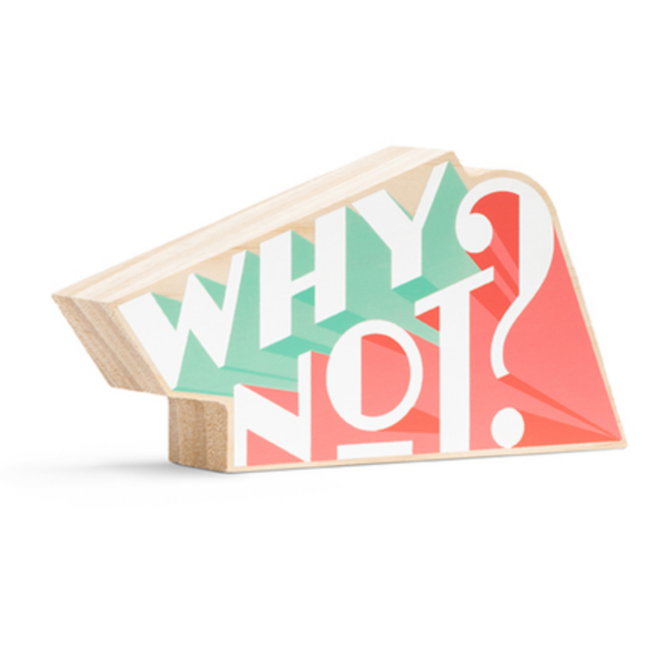 Why not / wooden sign (small) sign