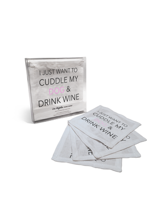 Linen Cocktail Napkins - I Just Want to Cuddle My Dog & Drink Wine - Boxed Set Of 4 napkins