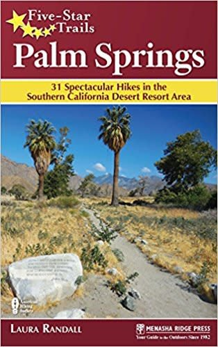 Five-Star Trails Palm Springs - 31 Spectacular Hikes - Just Fabulous Galleries