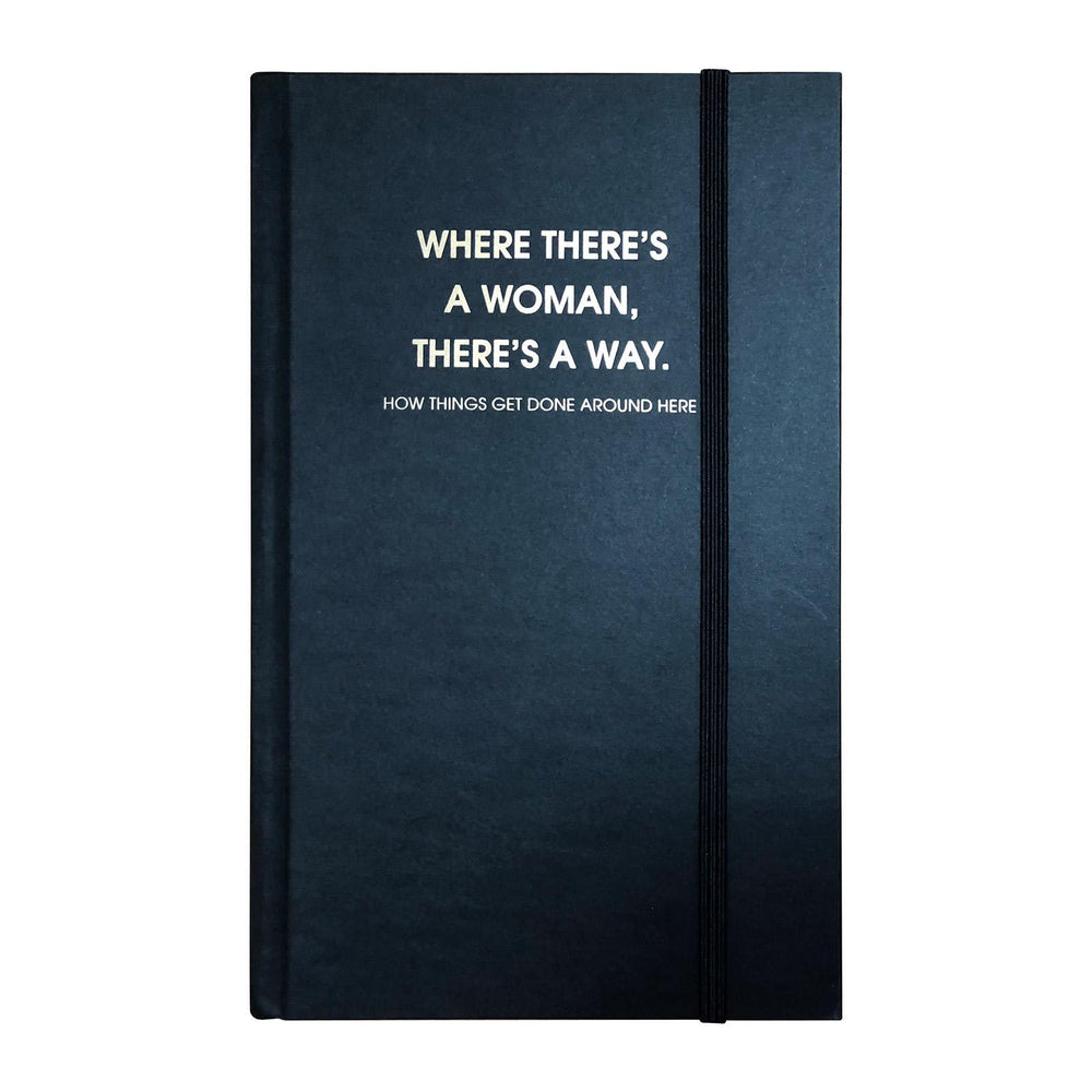 Journal - Where There's A Woman, There's A Way journal