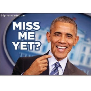 Miss Me Yet? Obama Magnet magnet