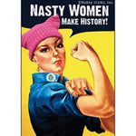 Nasty Women Make History Magnet - Just Fabulous Palm Springs