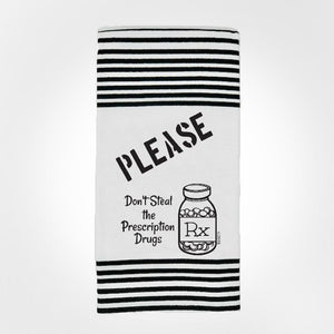 Please Don't Steal RX Hang Tight Towel towel