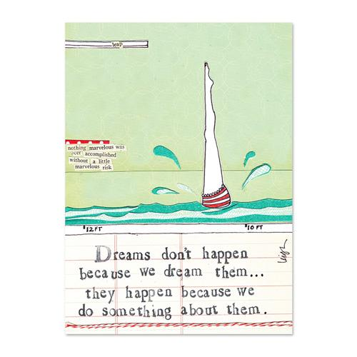 Dreams Don't Happen Because We Dream Them greeting card