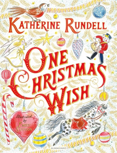 One Christmas Wish (Hardback) by Katherine Rundell and Emily Sutton