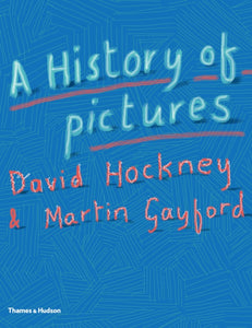 A History of Pictures : From the Cave to the Computer Screen (Paperback) by David Hockney and Martin Gayford