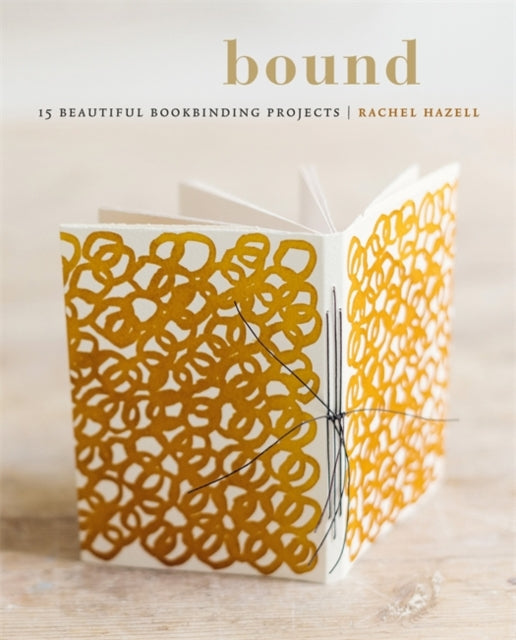 Bound : 15 Beautiful Bookbinding Projects (Paperback) by Rachel Hazell