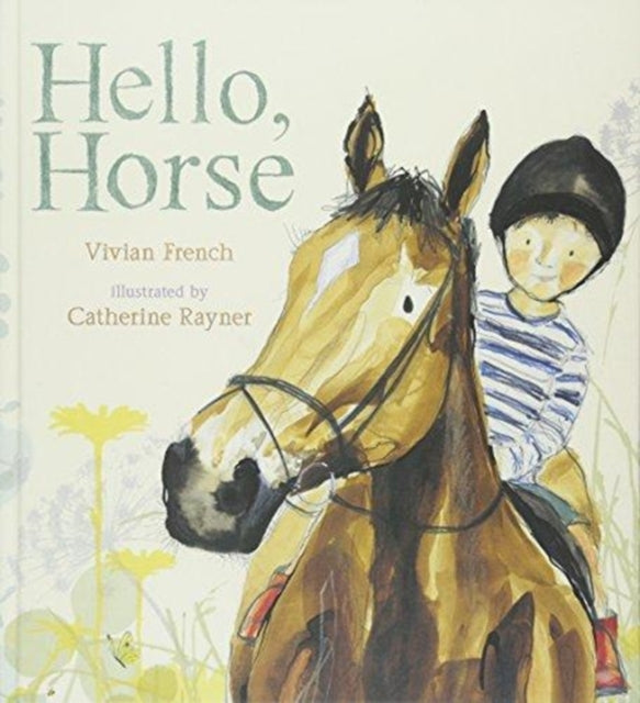 Hello, Horse (Hardback) by Vivian French and Catherine Rayner
