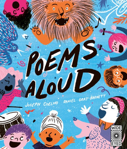 Poems Aloud : An anthology of poems to read out loud (Hardback) by Joseph Coelho