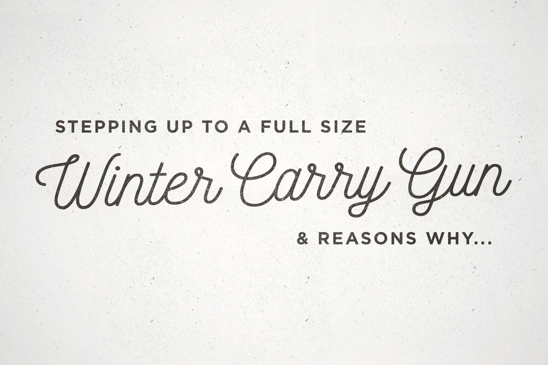 Conceal Carrying a Full Size Pistol in Winter