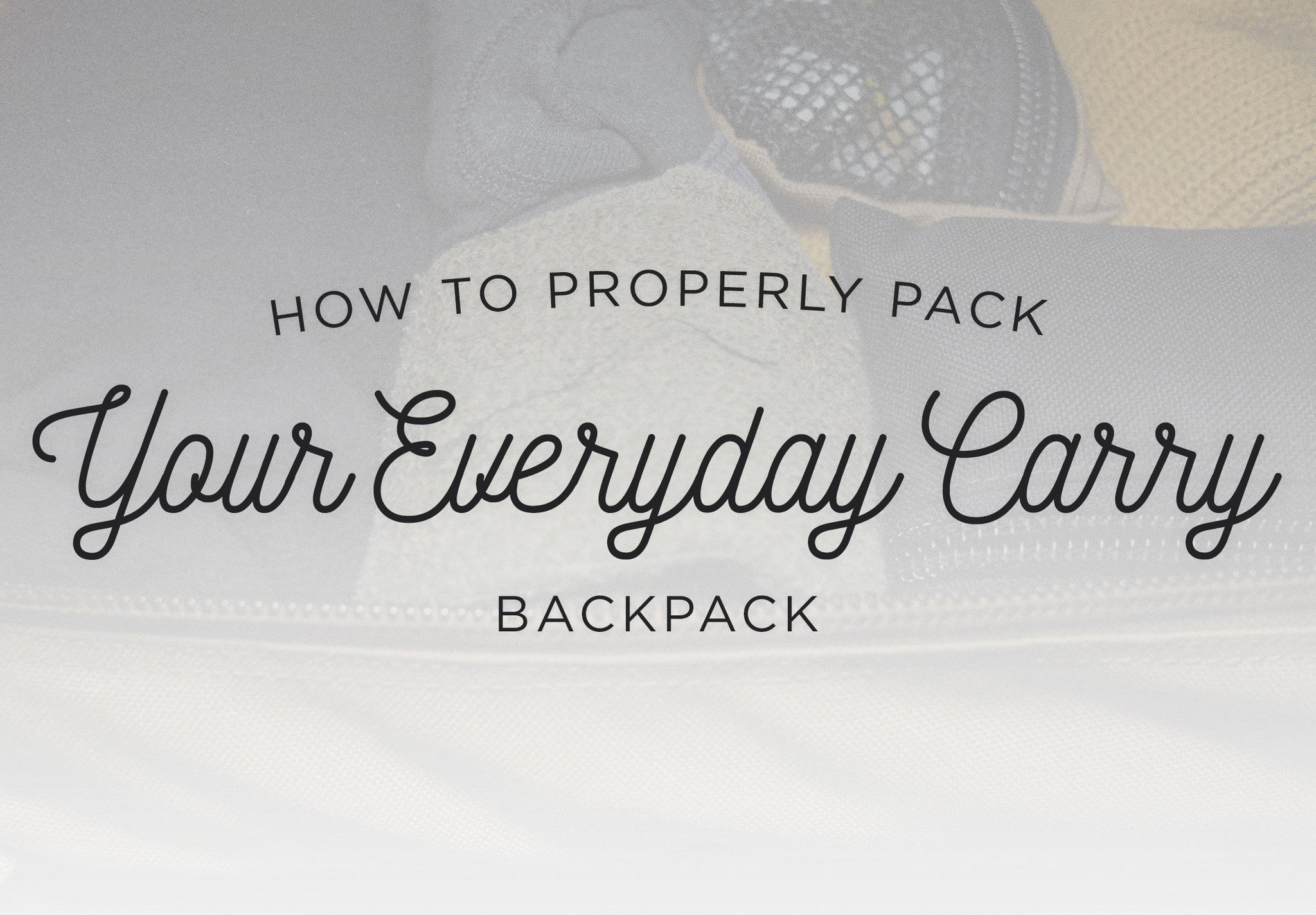 how to pack your everyday carry bag