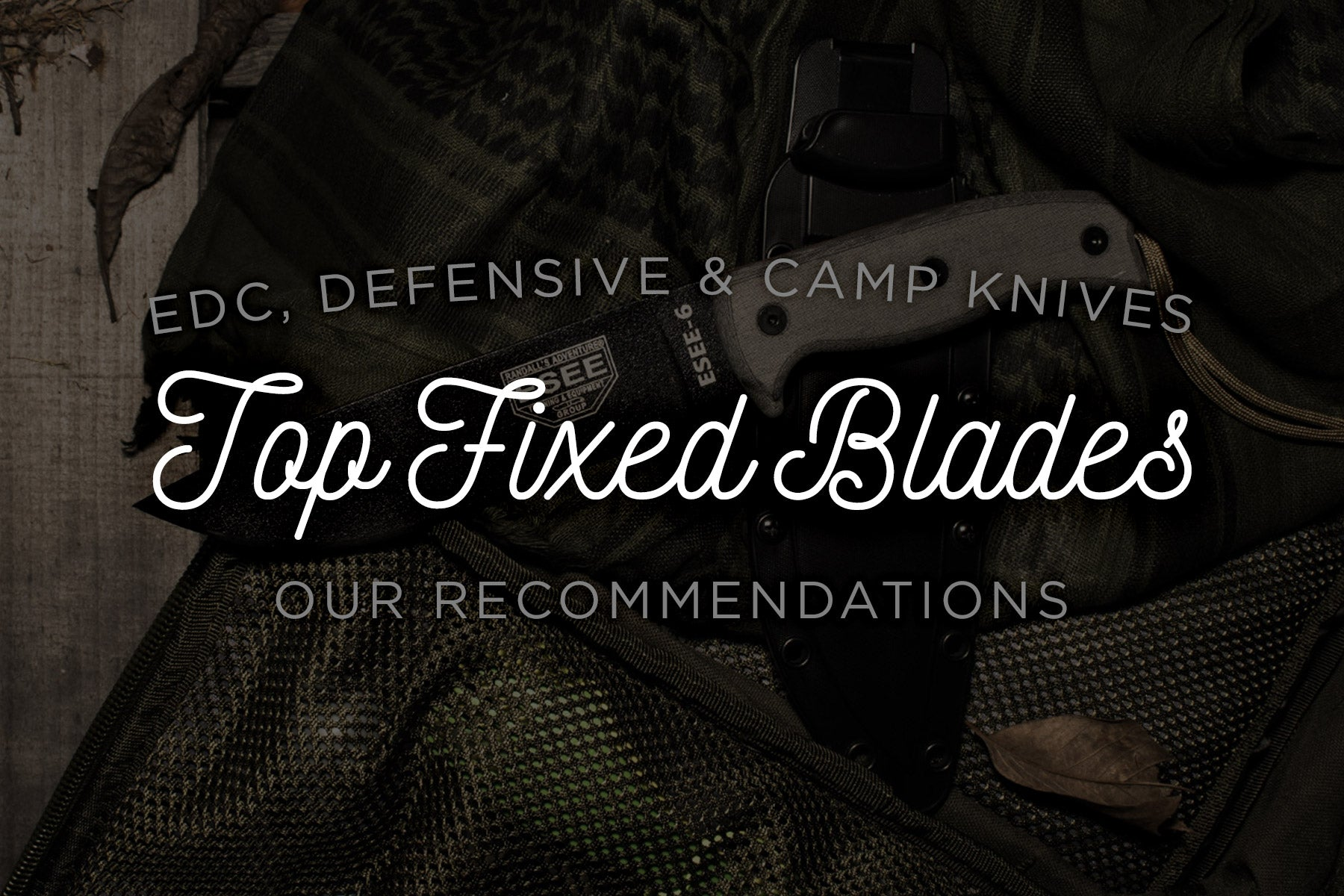 Top Fixed Blade Knives 2016