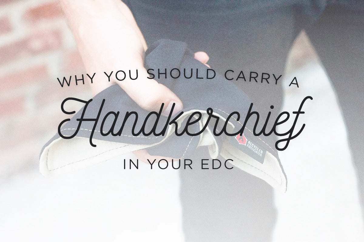 Why Carry a Handkerchief
