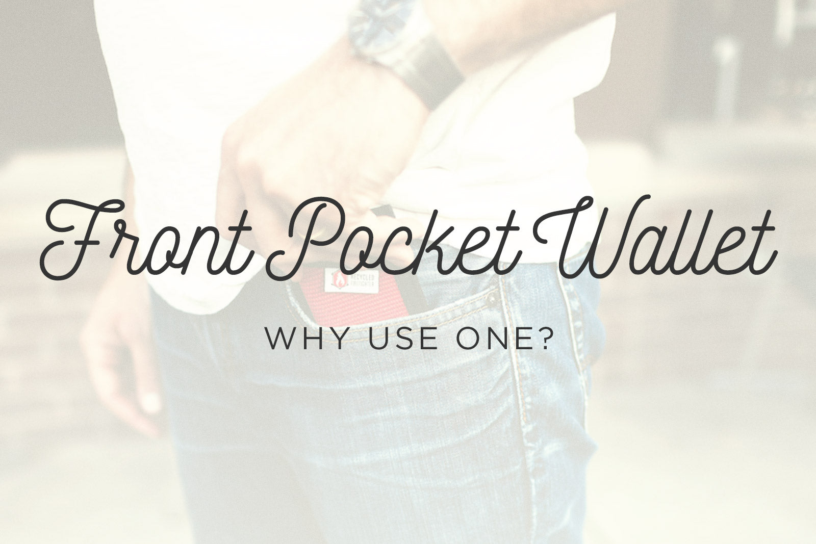 Why use a front pocket wallet