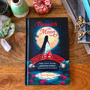 PREORDER: Beneath the Moon: Fairytales, Myths, and Divine Stories from Around the World : Book Only
