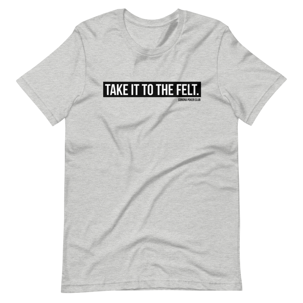 Take it to the Felt - Official CPC T-Shirt