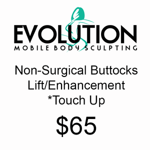 Non Surgical Buttocks Lift/Enhancement - Touch Up