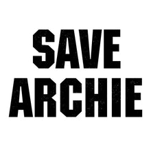 Load image into Gallery viewer, Save Archie