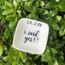"Load image into Gallery viewer, ""I said yes"" ring dish"