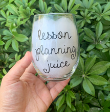 Load image into Gallery viewer, Lesson Planning Juice Wine Glass