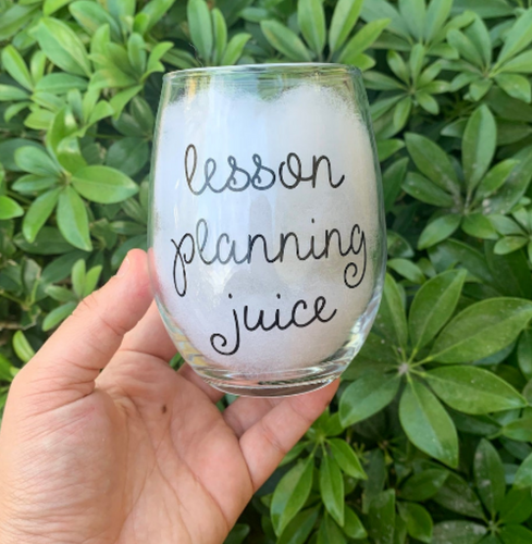 Lesson Planning Juice Wine Glass