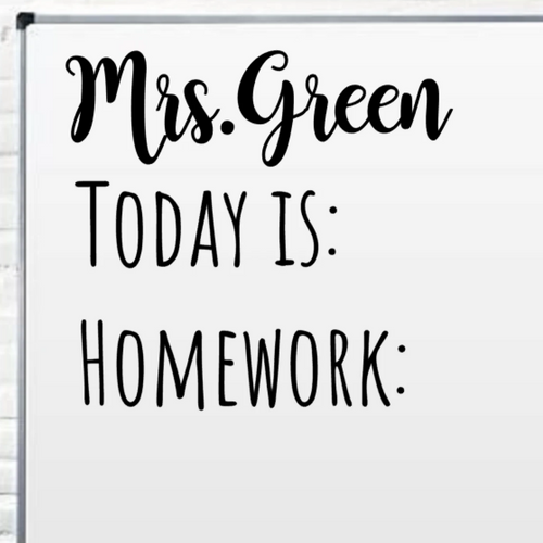 Teacher Name, Today is and Homework Decal