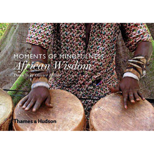 Moments of Mindfulness: African Wisdom