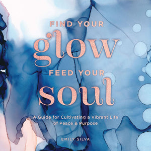 Find Your Glow Feed Your Soul