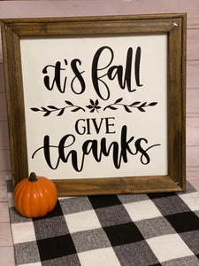It's Fall Give Thanks Sign