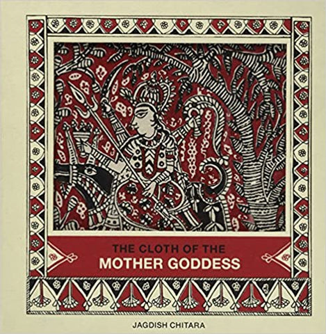 Cloths of the Mother Goddess - ahmedabadtrunk.in