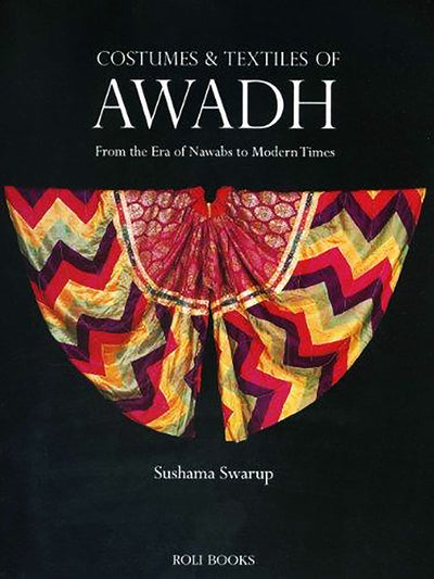 Costumes & Textiles of Awadh From the Era of Nawabs - ahmedabadtrunk.in