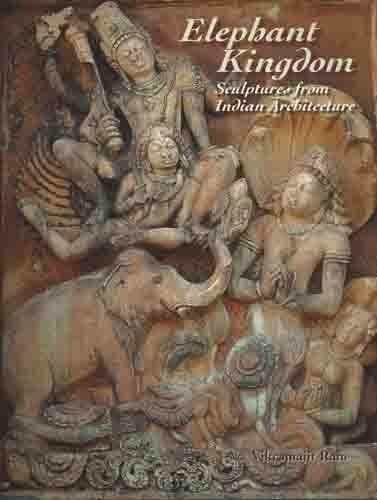 Elephant Kingdom: Sculptures from Indian Architecture - ahmedabadtrunk.in