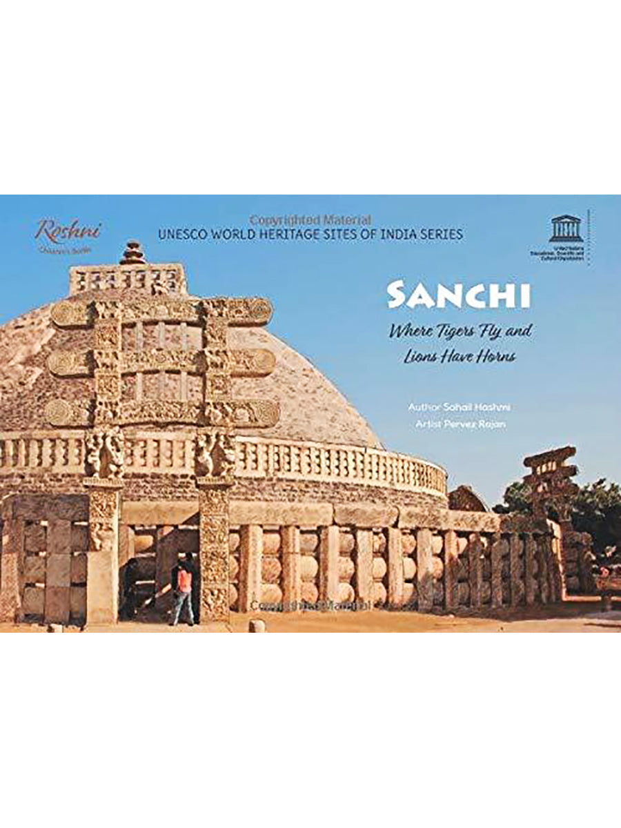 Sanchi: Where Tigers Fly and Lions Have Horns