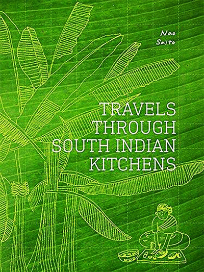 Travels Through South Indian Kitchens - ahmedabadtrunk.in