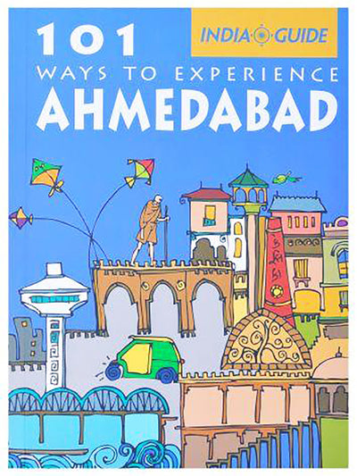101 Ways To Experience Ahmedabad - ahmedabadtrunk.in