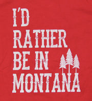 "Ladies ""I'd Rather Be In Montana"" Long Sleeve - Tee"