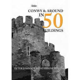 Front cover of Conwy in 50 Buildings book