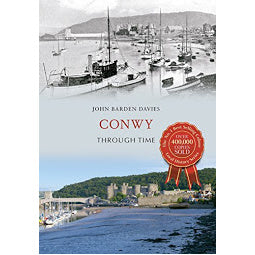 Load image into Gallery viewer, Front cover of Conwy Through Time book