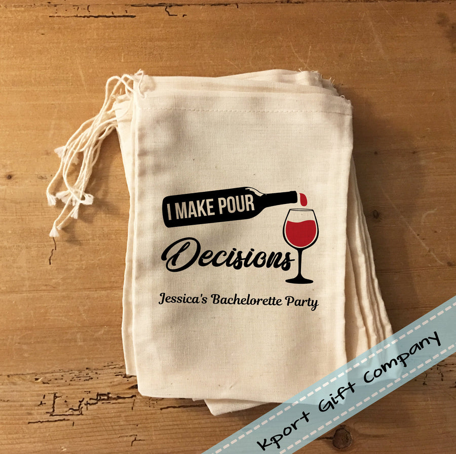 I Make Pour Decisions Wine Party Favor Bags
