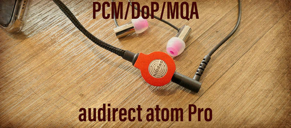Audirect Atom Pro - MQA Decoding USB Audio Adaptor DAC & Headphone Amplifier - Audiophile Store