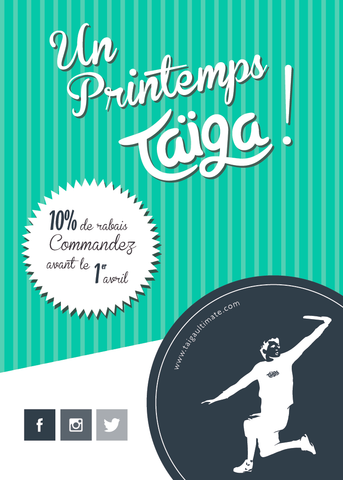 Promotion Printemps | Taïga Ultimate