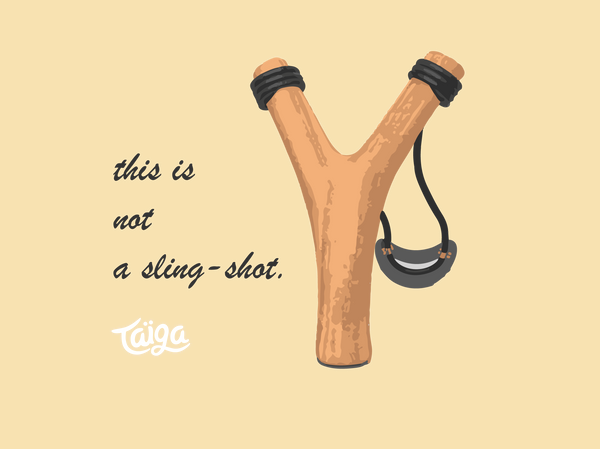 this is not a sling-shot | Taïga Ultimate