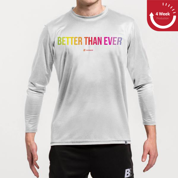 Better than Ever Light Long Sleeve | BE Originals