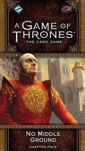 A Game of Throne LCG: No Middle Ground Card  Game