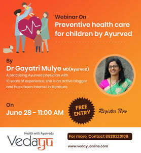 Preventive health care for children by Ayurved - By Dr Gayatri Mulye, MD (Ayurved)