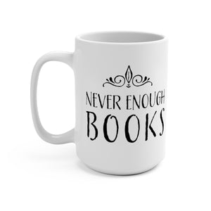 Never Enough Books Mug 15oz