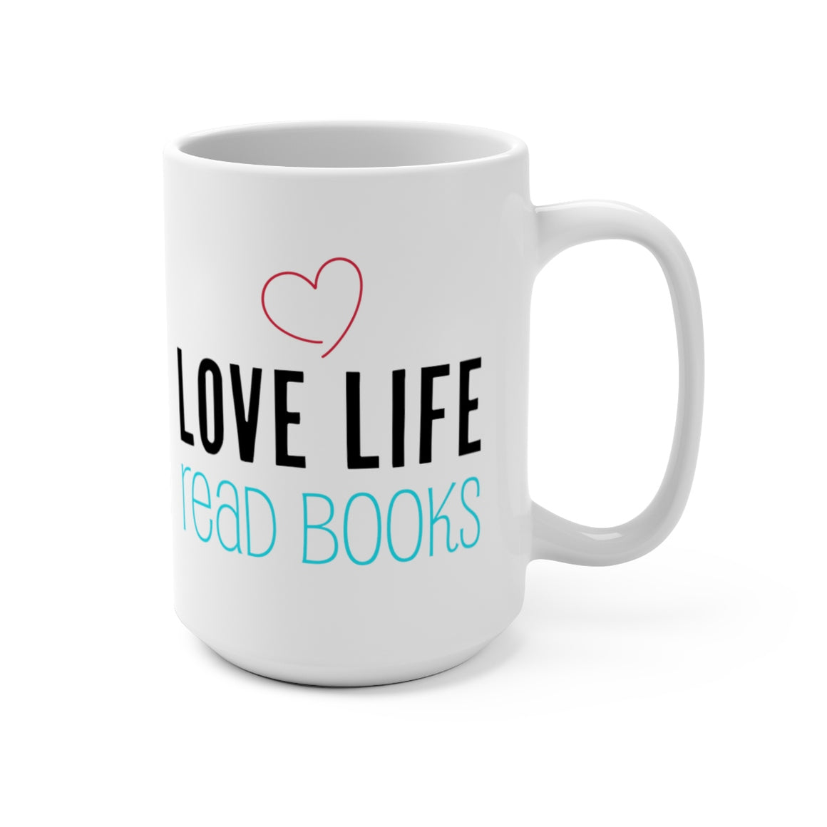 Love Life Read Books Mug 15oz
