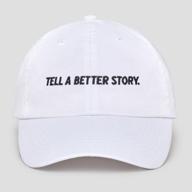 Tell a Better Story Dad Hat - White